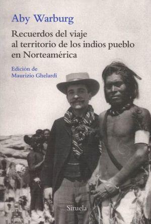 RECUERDOS DEL VIAJE AL TERRITORIO DE LOS INDIOS PUEBLO EN NORTEAMERICA