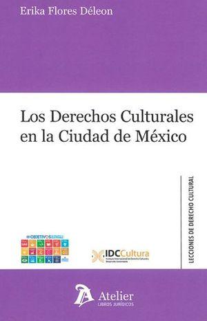 DERECHOS CULTURALES EN LA CIUDAD DE MEXICO, LOS
