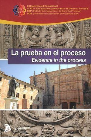 PRUEBA EN EL PROCESO, LA. EVIDENCE IN THE PROCESS