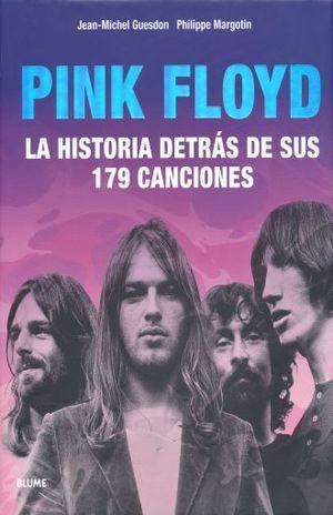 PINK FLOYD. LA HISTORIA DETRAS DE SUS 179 CANCIONES / PD.