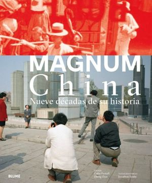 MAGNUM CHINA. NUEVE DECADAS DE HISTORIA / PD.