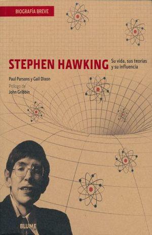 STEPHEN HAWKING. SU VIDA SUS TEORIAS Y SU INFLUENCIA / BIOGRAFIA BREVE