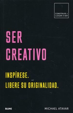 SER CREATIVO. INSPIRESE LIBERE SU ORIGINALIDAD