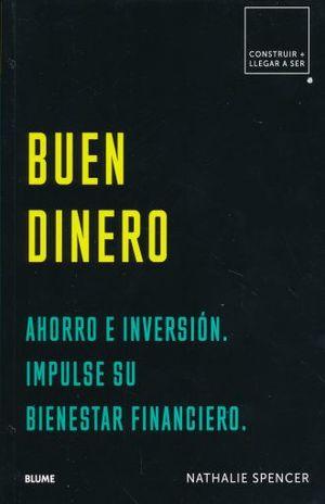 BUEN DINERO. AHORRO E INVERSION IMPULSE SU BIENESTAR FINANCIERO