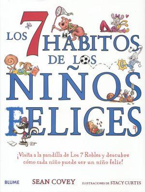 7 HABITOS DE LOS NIÑOS FELICES, LOS / PD.