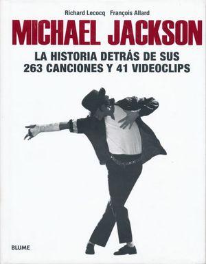 Michael Jackson. La historia detrás de sus 263 canciones y 41 videoclips / Pd.