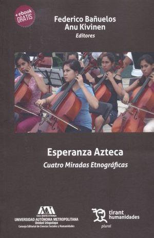 ESPERANZA AZTECA. CUATRO MIRADAS ETNOGRAFICAS (INCLUYE EBOOK)