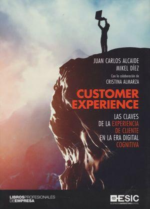 Customer experience. Las claves de la experiencia de cliente en la era digital cognitiva