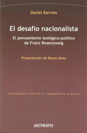 El desafío nacionalista. El pensamiento teológico-político de Franz Rosenzweig