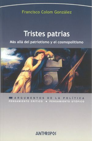 Tristes patrias. Más allá del patriotismo y el cosmopolitismo