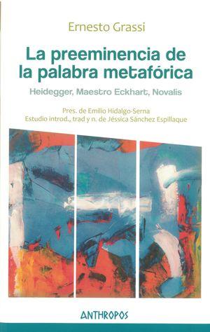 La preeminencia de la palabra metafórica. Heidegger, Maestro Eckhart, Novalis