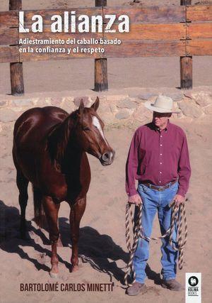 La alianza. Adiestramiento del caballo basado en la confianza y el respeto