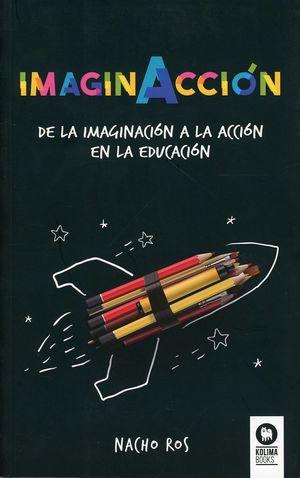 Imaginacción. De la imaginación a la acción en la educación