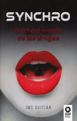 Synchro. El fin del mundo de las drogas