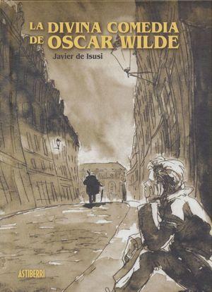 La divina comedia de Oscar Wilde / pd.