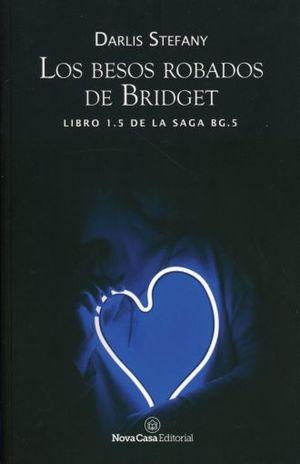 BESOS ROBADOS DE BRIDGET, LOS. LIBRO 1.5 / SAGA BG 5