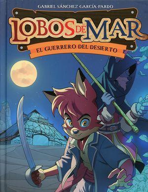 El guerrero del desierto / Lobos de mar / vol. 4 / pd.