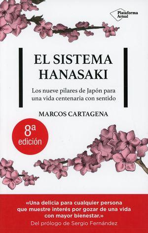 El sistema Hanasaki. Los nueve pilares de Japón para una vida centenaria con sentido / 8 ed.