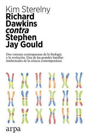 Richard Dawkins contra Stephen Jay Gould. Dos visiones contrapuestas de la biología y la evolución. Una de las grandes batallas intelectuales de la ciencia contemporánea