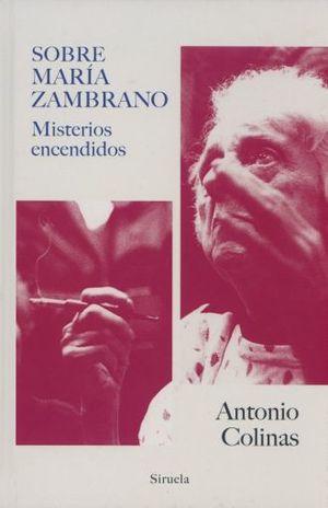 SOBRE MARIA ZAMBRANO. MISTERIOS ENCENDIDOS / PD.