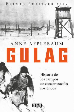 Gulag. Historia de los campos de concentracion sovieticos