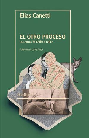 El otro proceso. Las cartas de Kafka a Felice