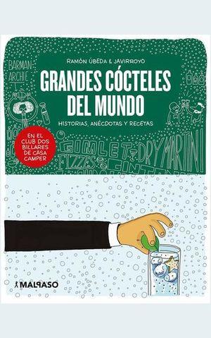GRANDES COCTELES DEL MUNDO. HISTORIAS, ANECDOTAS Y RECETAS / PD.