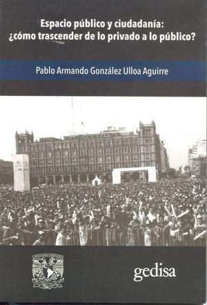 ESPACIO PUBLICO Y CIUDADANIA. COMO TRASCENDER DE LO PRIVADO A LO PUBLICO