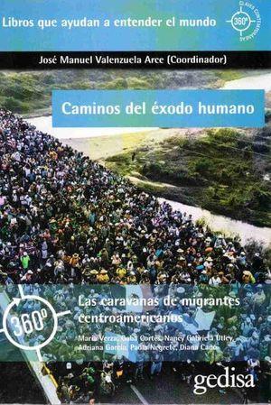 CAMINOS DEL EXODO HUMANO. LAS CARAVANAS DE MIGRANTES CENTROAMERICANOS