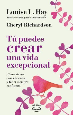 Tú puedes crear una vida excepcional