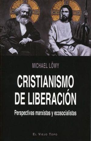 CRISTIANISMO DE LIBERACION. PERSPECTIVAS MARXISTAS Y ECOSOCIALISTAS