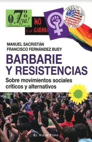 BARBARIE Y RESISTENCIAS. SOBRE MOVIMIENTOS SOCIALES CRITICOS ALTERNATIVOS