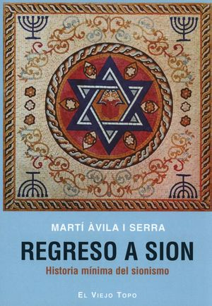 Regreso a Sion. Historia mínima del sionismo