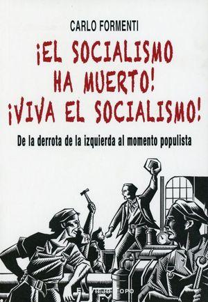 ¡El socialismo ha muerto! ¡Viva el socialismo! De la derrota de la izquierda al momento populista