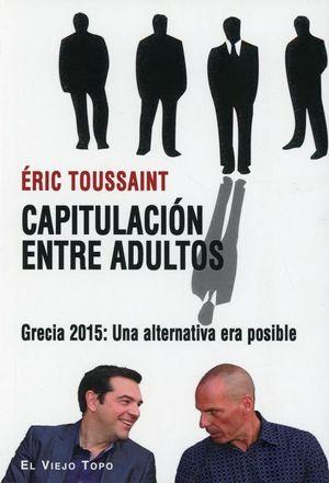 Capitulación entre adultos. Grecia 2015. Una alternativa era posible