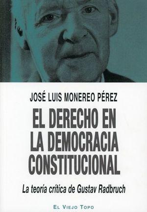 El derecho en la democracia constitucional. La teoría crítica de Gustav Radbruch