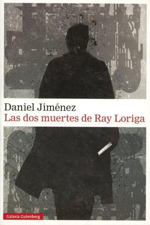 DOS MUERTES DE RAY LORIGA, LAS