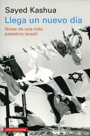 Llega un nuevo día. Notas de una vida palestino-israeli