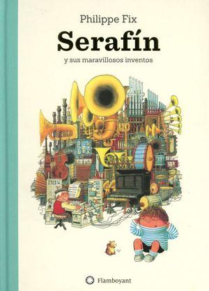 Serafín y sus maravillosos inventos / Pd.
