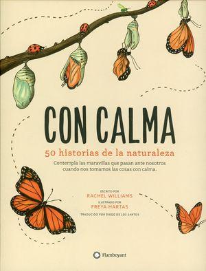 Con calma. 50 historias de la naturaleza / pd.