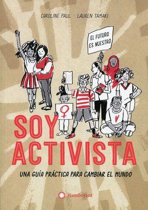 Soy activista. Una guía práctica para cambiar el mundo
