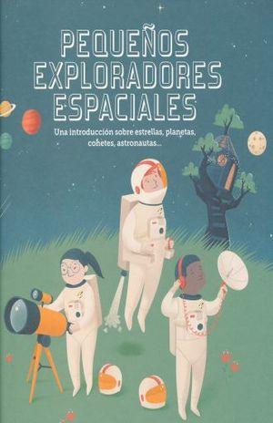 PEQUENOS EXPLORADORES ESPACIALES / PD.