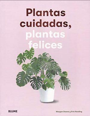 PLANTAS CUIDADAS PLANTAS FELICES