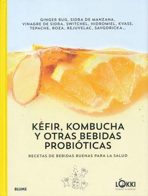KEFIR KOMBUCHA Y OTRAS BEBIDAS PROBIOTICAS. RECETAS DE BEBIDAS BUENAS PARA LA SALUD / PD.