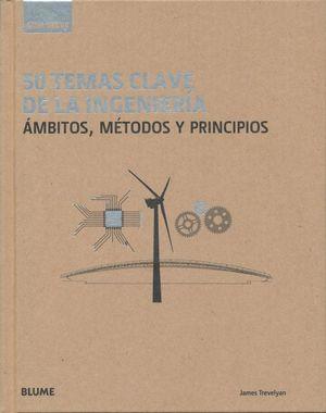 50 temas clave de la ingeniería. Ámbitos métodos y principios / pd.