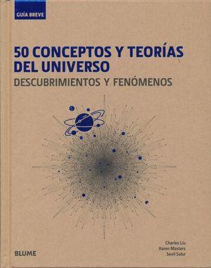 50 conceptos y teorías del universo. Descubrimientos y fenómenos / pd.