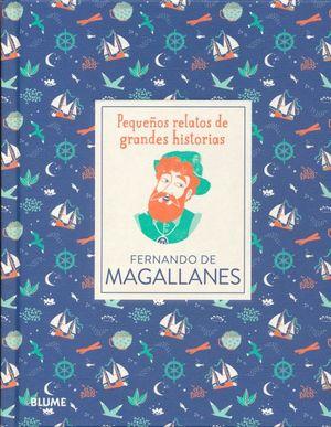 PEQUEÑOS RELATOS DE GRANDES HISTORIAS. FERNANDO DE MAGALLANES / PD.