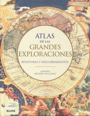 Atlas de las grandes exploraciones. Aventuras y descubrimientos / Pd.