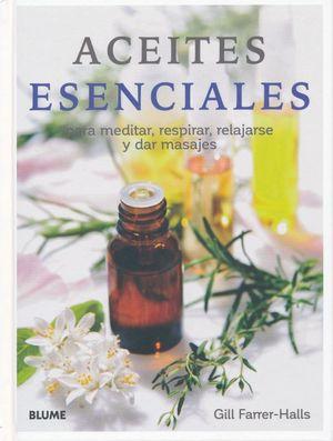 Aceites esenciales para meditar, respirar, relajarse y dar masajes / Pd.