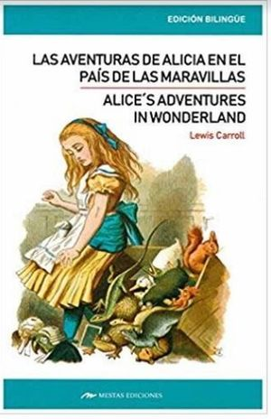 ALICES ADVENTURES IN WONDERLAND / LAS AVENTURAS DE ALICIA EN EL PAIS DE LAS MARAVILLAS